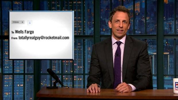 [NATL] 'Late Night': Dammit! Wells Fargo