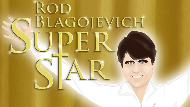 """Coming Soon: """"Rod Blagojevich Superstar!"""""""